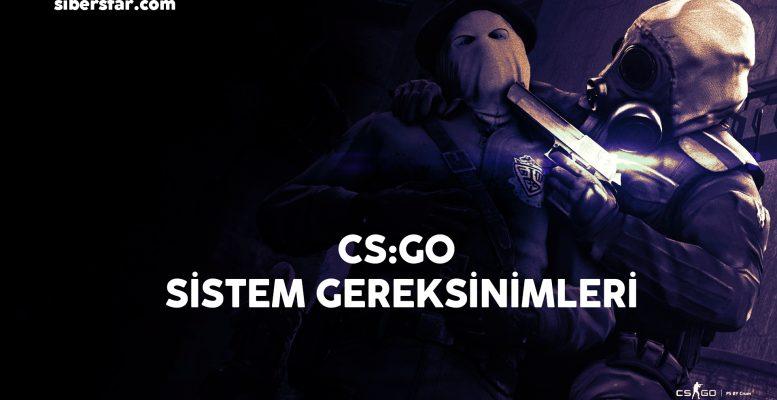 CS:GO Sistem Gereksinimleri 2019