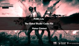 PUBG Lite The Global Shader Cache File Hatası Çözümü