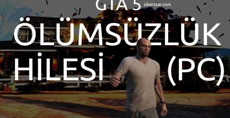 GTA 5 Ölümsüzlük Hilesi PC