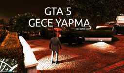 GTA 5 Gece Yapma ( Akşam, Karanlık Zaman Modu)