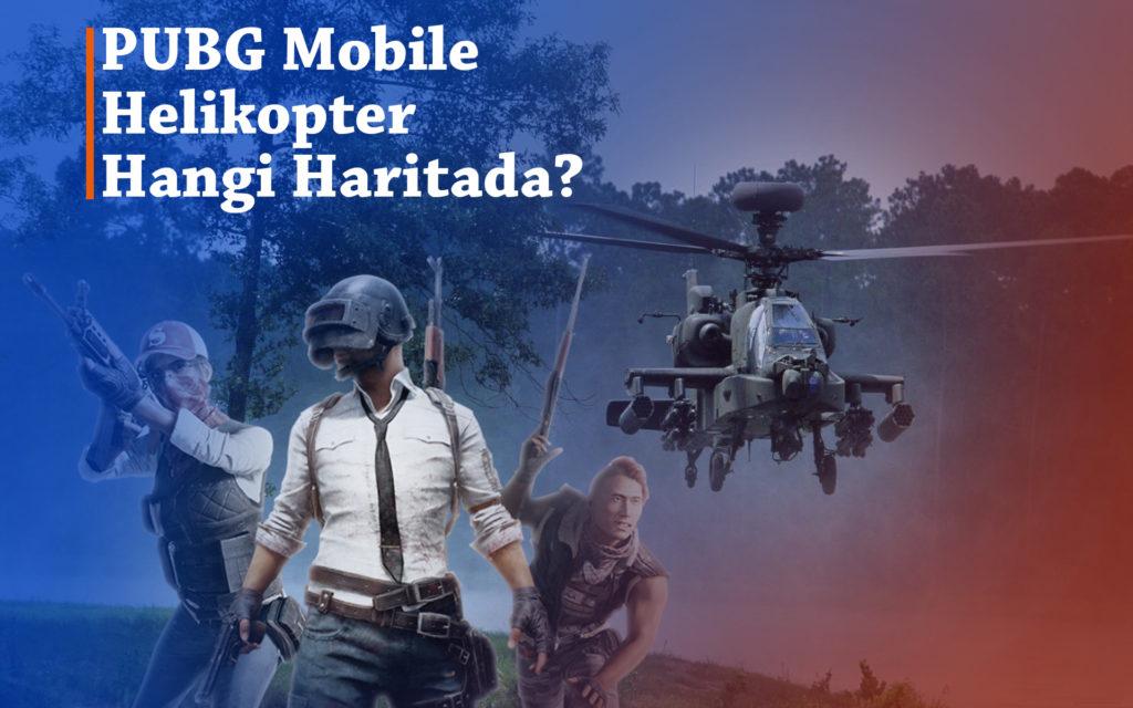 PUBG Mobile Helikopter Hangi Haritada?