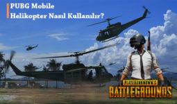 PUBG Mobile Helikopter Nasıl Kullanılır
