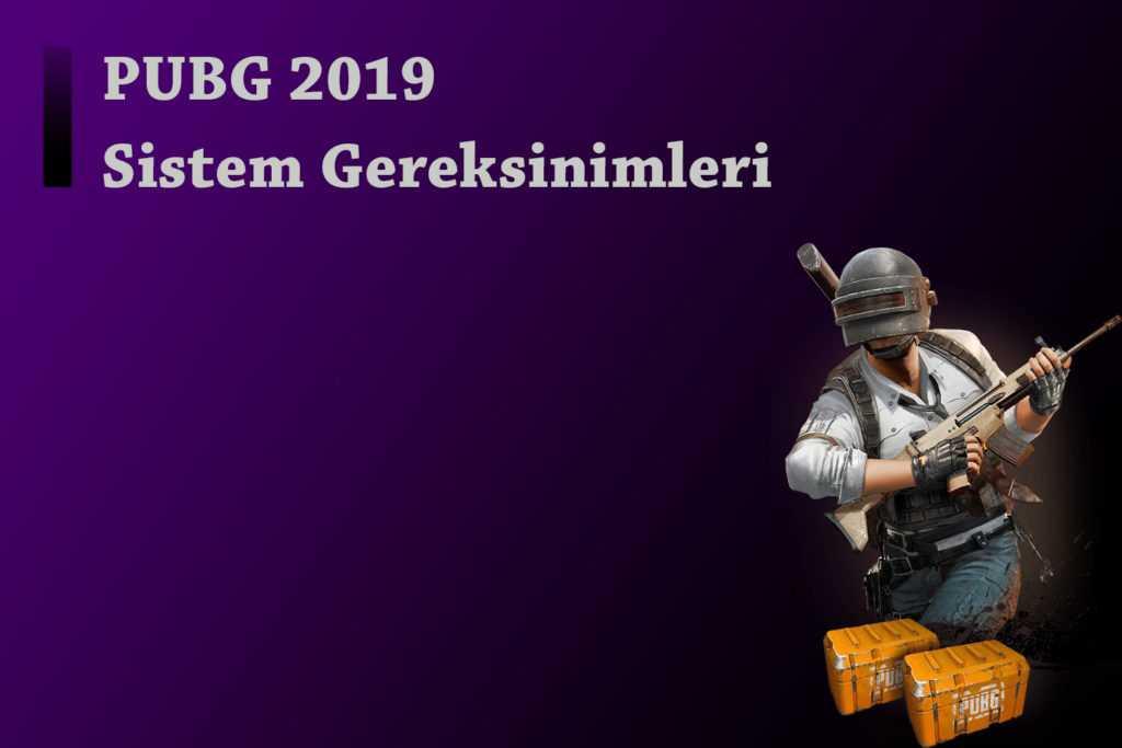 PUBG Sistem Gereksinimleri 2019