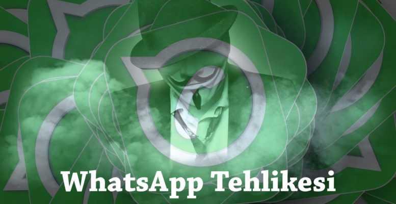 WhatsApp Tehlikesi Bitmiyor