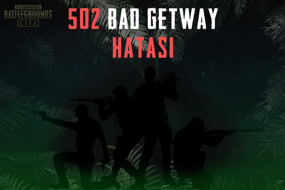 PUBG Lite: 502 Bad Getway Hatası