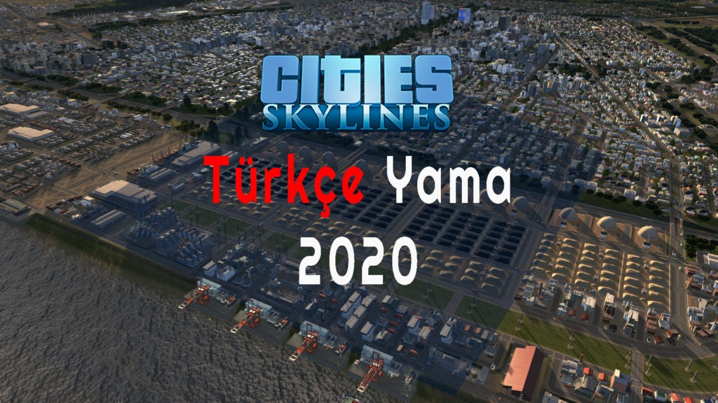 Cities Skylines Türkçe Yama