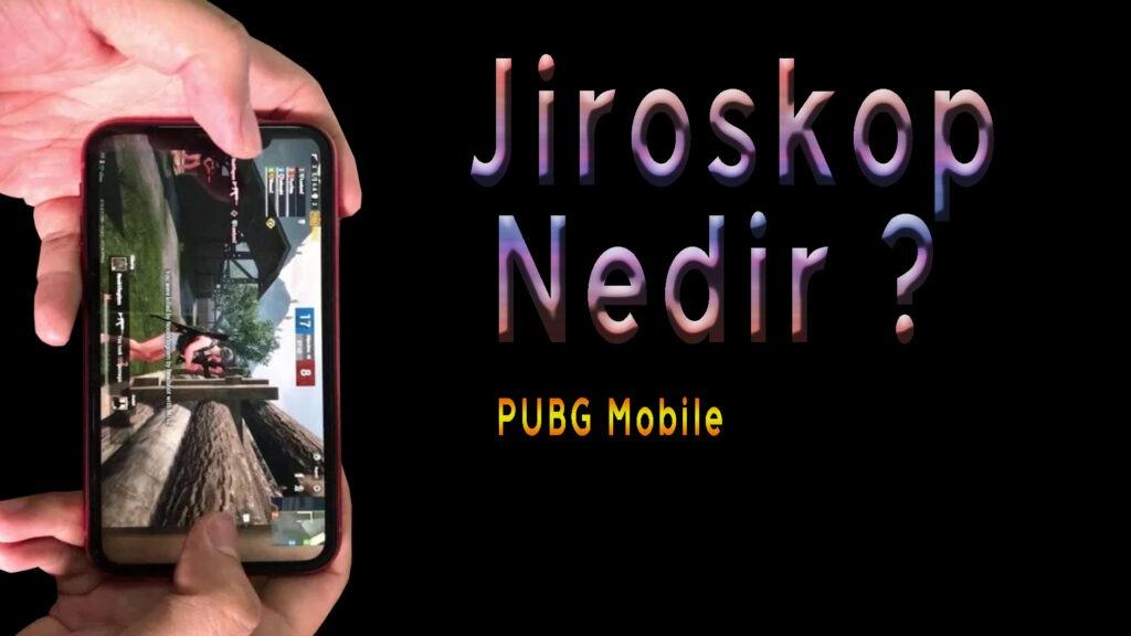 PUBG Mobile Jiroskop Nedir?
