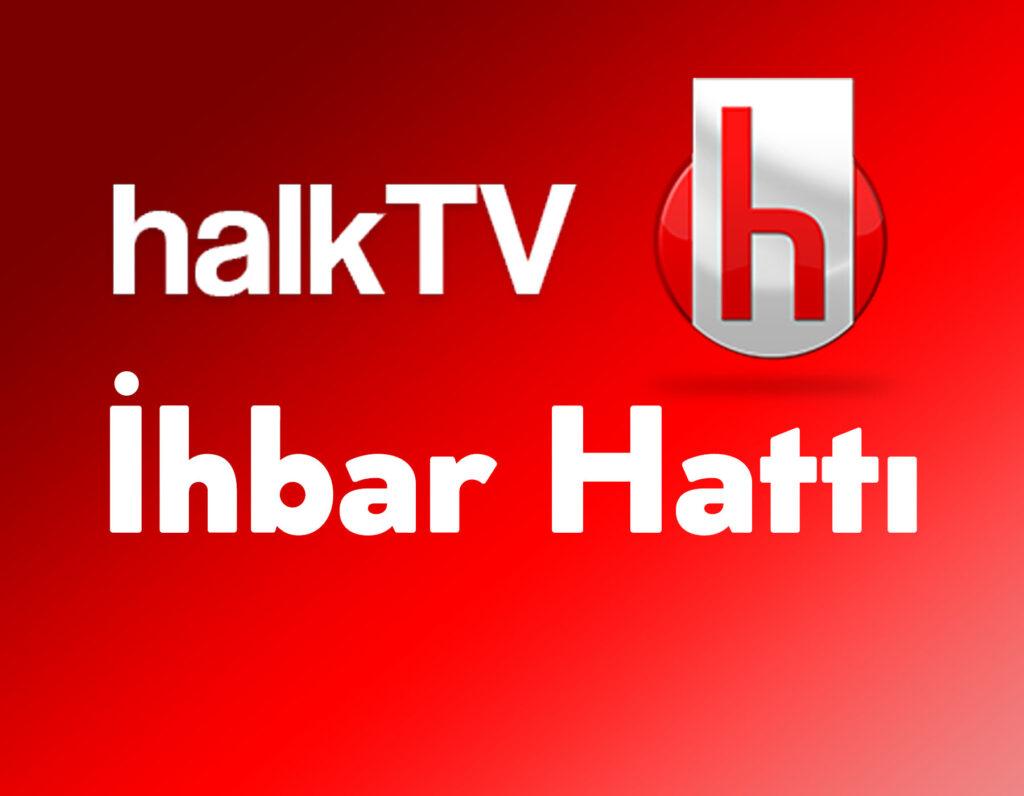 Halk TV İhbar Hattı