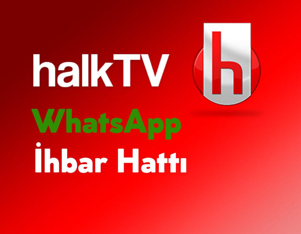 Halk TV WhatsApp İhbar Hattı