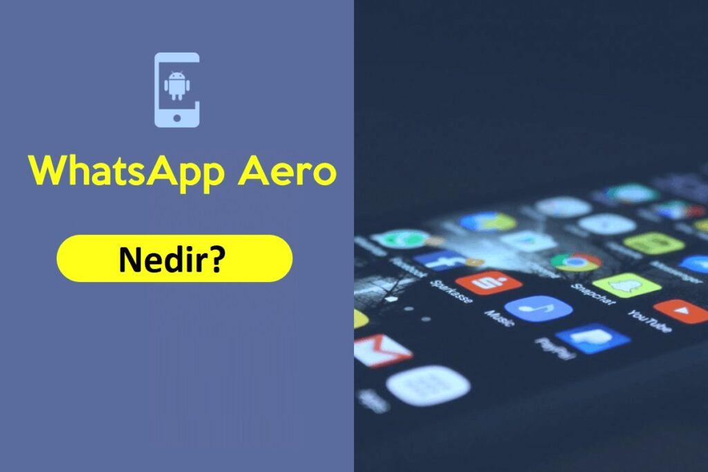 WhatsApp Aero APK Nedir?