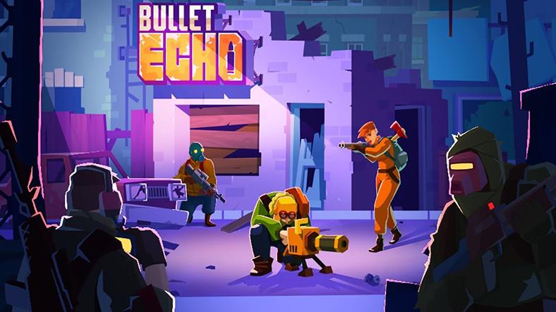 Bullet Echo Taktikleri